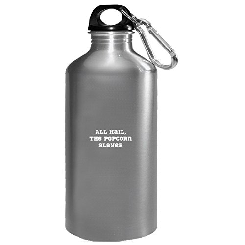 Save %33 Now! All Hail The Popcorn Slayer All Time For Pop Corn - Water Bottle
