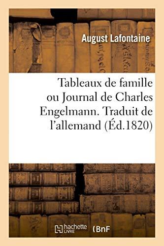 LaFontaine-A: Tableaux de Famille Ou Journal de Charles Enge