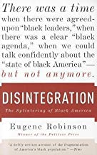 Eugene Robinson: Disintegration : The Splintering of Black America (Paperback); 2011 Edition