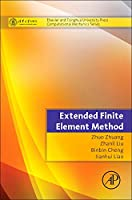Extended Finite Element Method: Tsinghua University Press Computational Mechanics Series (Elsevier and Tsinghua University Press Computational Mechanics)