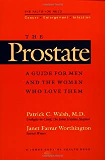 The Prostate: A Guide for Men and the Women Who Love Them (A Johns Hopkins Press Health Book)