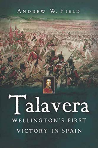 Talavera: Wellington's First Victory in Spain (English Edition)