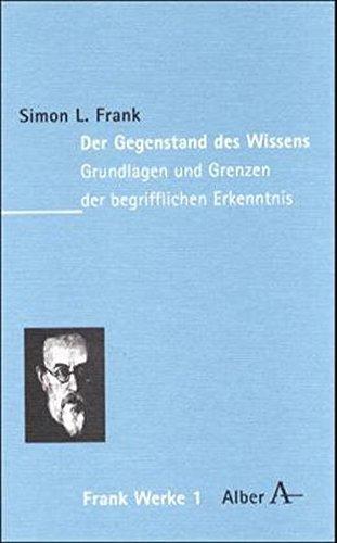 Werke in acht Bänden: Der Gegenstand des Wissens: Grundlagen und Grenzen der begrifflichen Erkenntnis