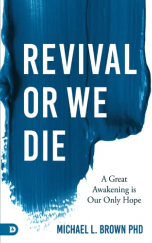 Image of Revival or We Die: A Great Awakening is Our Only Hope