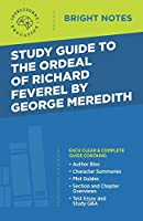 Study Guide to The Ordeal of Richard Feverel by George Meredith (Bright Notes)