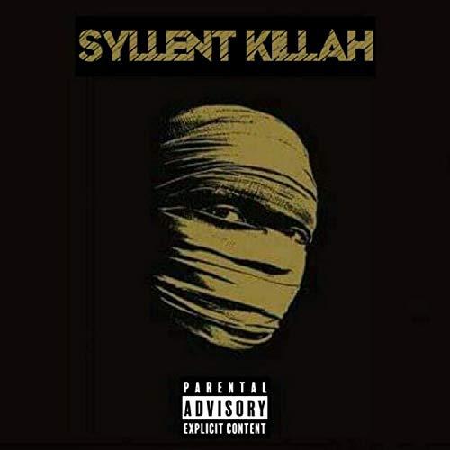 Syllent Killah [Explicit]