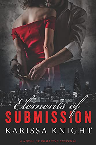 Elements of Submission: A dark romantic suspense novel (Elements of Power Book One) (English Edition)