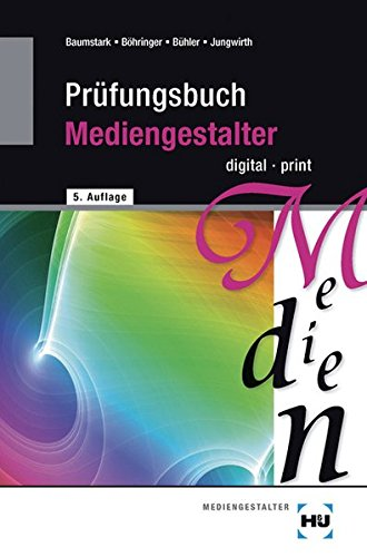 Prüfungsbuch Mediengestalter: digital - print