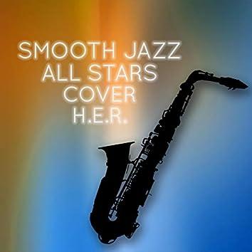 Smooth Jazz All Stars Cover H.E.R. (Instrumental )