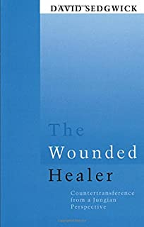The Wounded Healer: Counter-Transference from a Jungian Perspective (Routledge Mental Health Classic Editions)