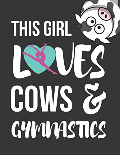 This Girl Loves Cows & Gymnastics: Cute Novelty Gymnastics & Cow Gifts ~ College Ruled Lined Journal   Notebooks for Girls 8.5  X 11
