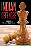 Indian Defences: 1.d4 Nf6 In Chess Openings-Sawyer, Tim