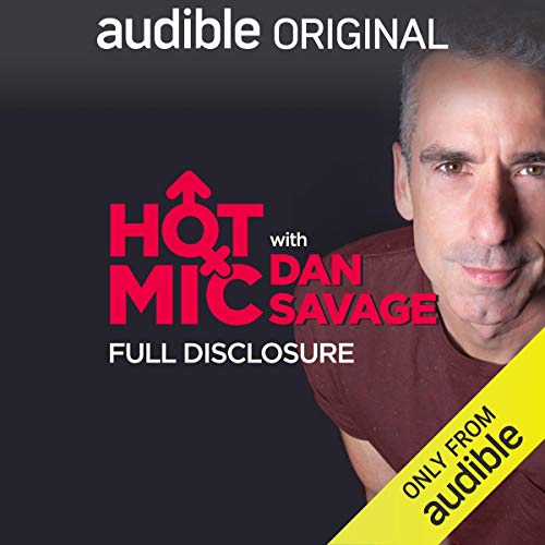Ep. 21: Full Disclosure (Hot Mic with Dan Savage) audiobook cover art