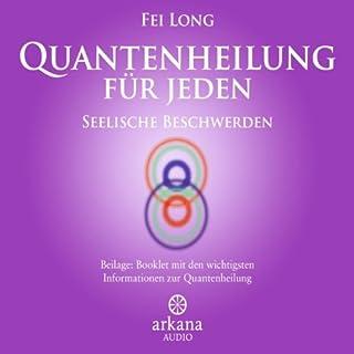 Quantenheilung für Jeden: Seelische Beschwerden Titelbild
