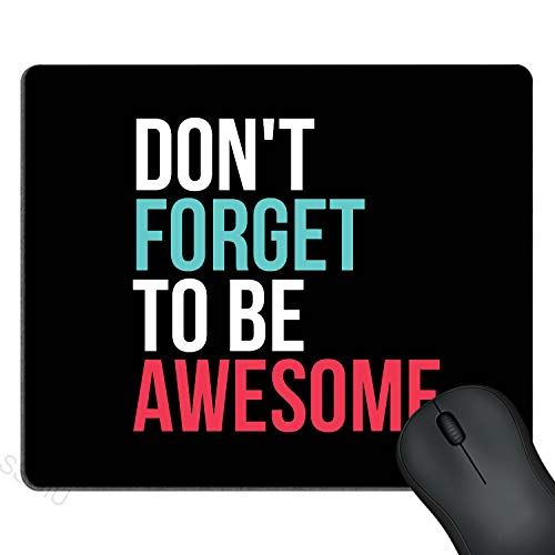 SSOIU Gaming Mouse Pad Custom, Don't Forget to Be Awesome Inspirational Quotes Mouse pad Personalized Design Computer Mouse Pads 9.5 X 7.9 Inch (240mmX200mmX3mm)