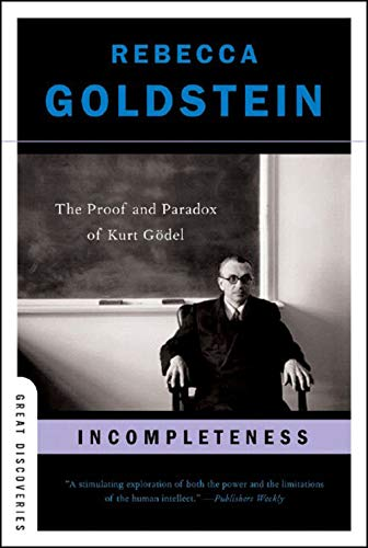 Incompleteness: The Proof and Paradox of Kurt Gödel (Great Discoveries)