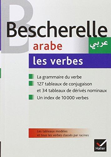 Bescherelle Arabe : les verbes: Ouvrage de référence sur la conjugaison arabe
