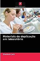 Materiais de duplicação em laboratório