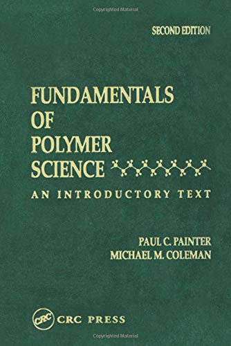Fundamentals of Polymer Science: An Introductory Text