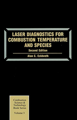 Laser Diagnostics for Combustion Temperature and Species (Combustion Science and Technology Book Series)