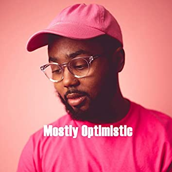 Mostly Optimistic