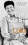 Ein Jahr mit Loki - Lothar Frenz