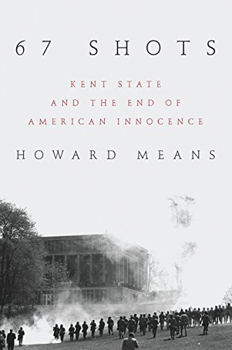 67 Shots: Kent State and the End of American Innocence by [Howard Means]