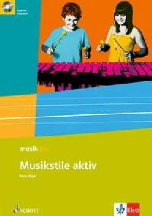 Musikstile aktiv: Themenheft mit CD Klasse 5-10 (musik live)