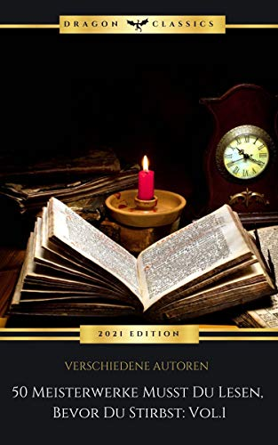50 Meisterwerke Musst Du Lesen, Bevor Du Stirbst: Vol. 1 (English Edition)