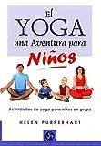 El Yoga. Una Aventura Para Niños: Actividades de yoga para niños en grupo (Neo-Ser)