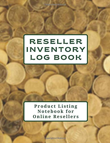 Reseller Inventory Log Book: Product Listing Notebook for Online Resellers