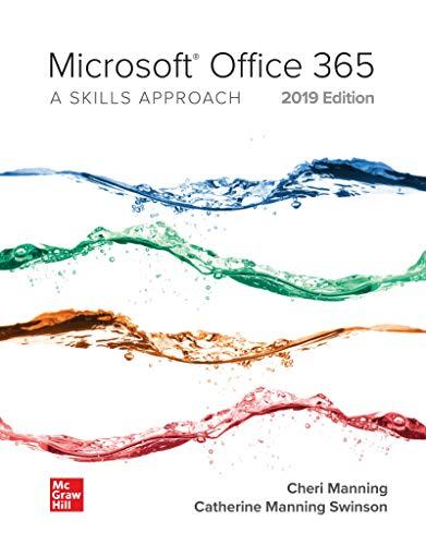 Microsoft Office 365: A Skills Approach, 2019 Edition