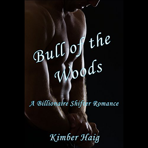 Bull of the Woods - A Billionaire Shifter Romance audiobook cover art