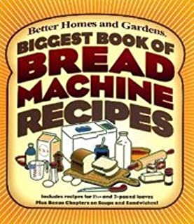 Biggest Book of Bread Machine Recipes (Better Homes & Gardens Cooking)