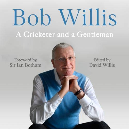 Bob Willis: A Cricketer and a Gentleman cover art