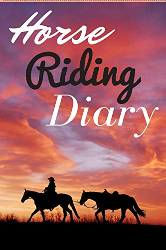 Horse riding diary: A perfect diary for adults and kids who love horses