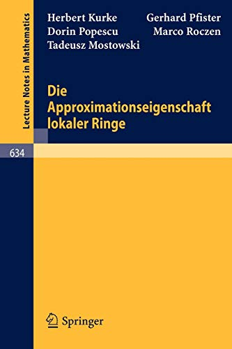 Die Approximationseigenschaft lokaler Ringe (Lecture Notes in Mathematics (634), Band 634)