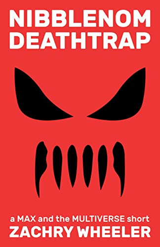 Nibblenom Deathtrap: a Max and the Multiverse short (Max and the Multiverse Shorts) (English Edition)