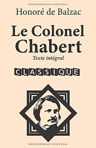 Le Colonel Chabert: Nouvelle édition au format 14 x 21,6 cm. Conforme à l'édition définitive de 1844. Texte intégral. PDF Books