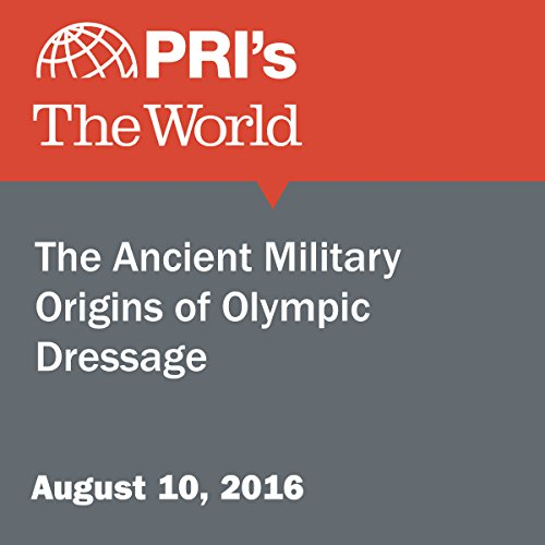 The Ancient Military Origins of Olympic Dressage audiobook cover art