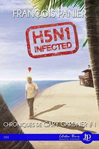 H5N1 Infected: Les chroniques de Gary Gardner #1 par [François Panier]