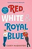 Red, White & Royal Blue: A Novel (English Edition)