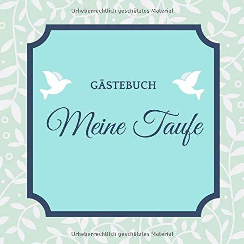 GÄSTEBUCH MEINE TAUFE: A5 Gästebuch verziert schöne Geschenkidee für die Taufe | Maedchen | Junge | Taufgeschenk | Patenkind | Gast-geschenk | Erinnerungsalbum