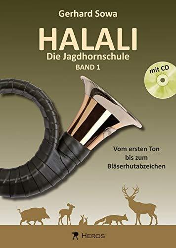 Halali - Die Jagdhornschule Band 1 mit CD: Vom ersten Ton bis zum Bläserhutabzeichen