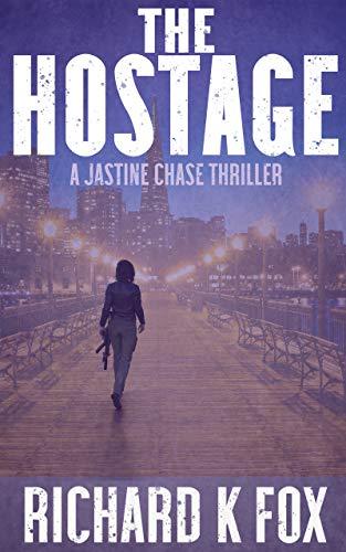 The Hostage: A Jastine Chase Thr...