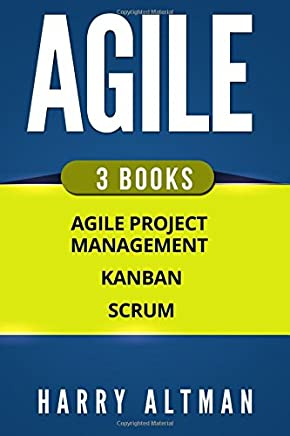 Agile: The Bible; 3 Manuscripts - Agile Project Management, Kanban & Scrum