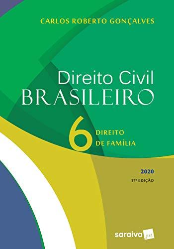 Direito Civil Brasileiro Vol. 6 - 17ª edição de 2020: Direito de Família: Volume 6