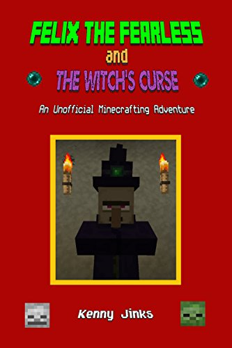 Felix the Fearless and The Witch's Curse: An Unofficial Minecrafting Adventure (English Edition)