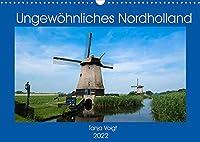 Ungewoehnliches Nordholland (Wandkalender 2022 DIN A3 quer): Nordholland und seine wunderschoene Natur und urigen Orte (Monatskalender, 14 Seiten )