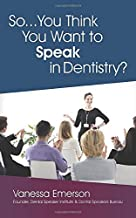 So... You Think You Want to Speak in Dentistry?